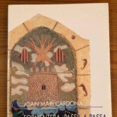 Libros antiguos: HISTORIA BALEAR--FORMENTERA,PASSA A PASSA PER LES VIES PUBLIQUES-JMC-IEE(31€). Lote 127563583