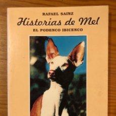 Libros antiguos: HISTORIA BALEAR--HISTORIAS DE MEL. EL PODENCO IBICENCO(31€). Lote 127563919