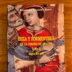 Libros antiguos: HISTORIA BALEAR--IBIZA Y FORMENTERA EN LA CORONA DE ARAGÓN(31€). Lote 127564007
