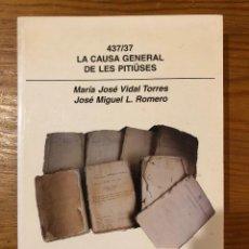 Libros antiguos: HISTORIA BALEAR--LA CAUSA GENERAL DE LES PITIUSES(31€). Lote 127564251