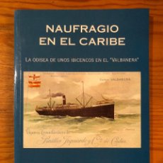 Libros antiguos: HISTORIA BALEAR-NAUFRAGIO EN EL CARIBE(31€). Lote 127564431