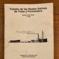 Libros antiguos: HISTORIA BALEAR-TRATADO DE LAS REALES SALINAS DE YVIZA Y FORMENTERA(31€) . Lote 127564667