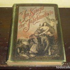 Libros antiguos: IM SPIEGEL DER JAHRHUNDERTE. 1886 -. Lote 127651067