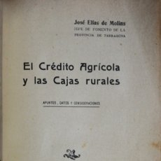Libros antiguos: EL CRÉDITO AGRÍCOLA Y LAS CAJAS RURALES. APUNTES, DATOS Y CONSIDERACIONES. - ELÍAS DE MOLINS, JOSÉ.. Lote 123184072