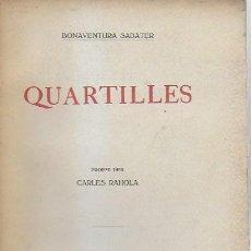 Libros antiguos: QUARTILLES / BONAVENTURA SABATER; PROEMI CARLES RAHOLA. PALAFRUGELL, 1916. DEDICAT PER L' AUTOR.. Lote 127756223