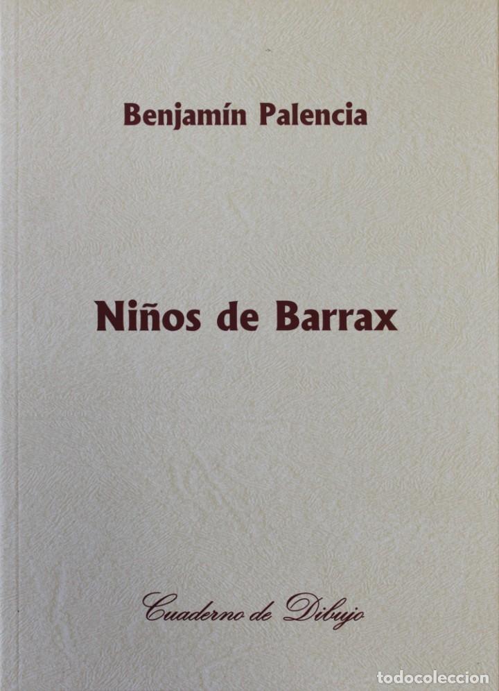 NIÑOS DE BARRAX. - PALENCIA, BENJAMÍN. MADRID, 2010. (Libros Antiguos, Raros y Curiosos - Bellas artes, ocio y coleccionismo - Otros)