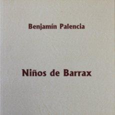 Libros antiguos: NIÑOS DE BARRAX. - PALENCIA, BENJAMÍN. MADRID, 2010.. Lote 123226458