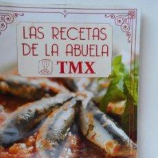 Libros antiguos: LAS RECETAS DE LA ABUELA TMX - PARA HACER CON THERMOMIX. . Lote 127769263