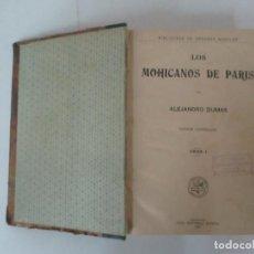 Libros antiguos: LOS MOHICANOS DE PARÍS - ALEJANDRO DUMAS - EDITORIAL SOPENA - AÑO 1907. Lote 127774207
