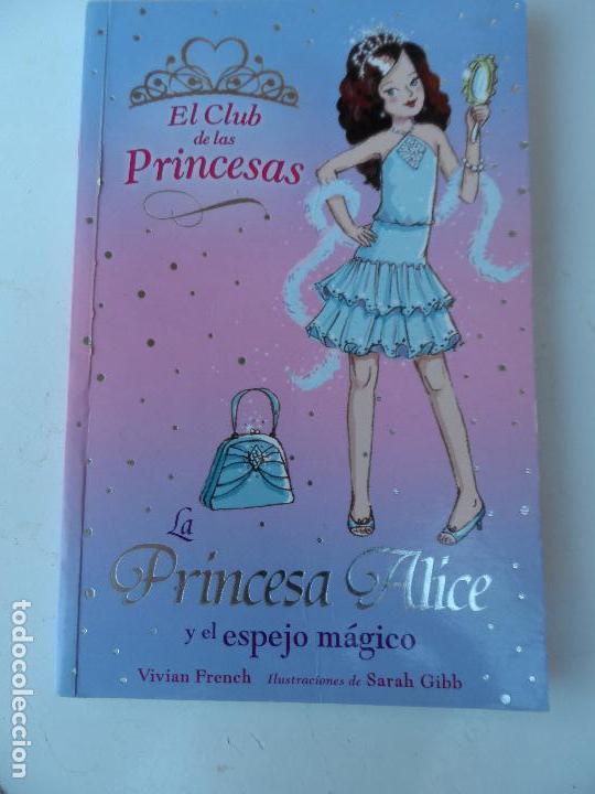 EL CLUB DE LAS PRINCESAS - LA PRINCESA ALICE Y EL ESPEJO MÁGICO. (Libros Antiguos, Raros y Curiosos - Literatura Infantil y Juvenil - Otros)