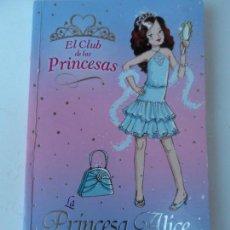 Libros antiguos: EL CLUB DE LAS PRINCESAS - LA PRINCESA ALICE Y EL ESPEJO MÁGICO.. Lote 127793747