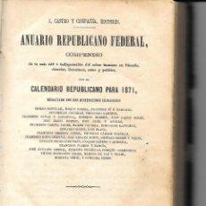 Libros antiguos: ANUARIO REPUBLICANO FEDERAL PARA 1971. SOLO EL PRIMER VOLUMEN EN DOS TOMOS. Lote 127799547