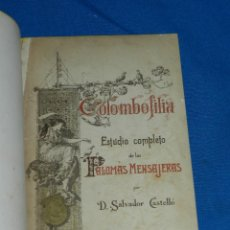 Libros antiguos: (MF) D SALVADOR CASTELLO - COLOMBOFILIA ESTUDIO COMPLETO DE LAS PALOMAS MENSAJERAS 1894. Lote 127822115