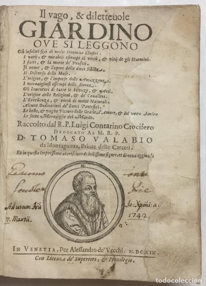 IL VAGO & DILETTEVOLE GIARDINO OVE SI LEGGONO GLI INFELICI FINI DI MOLTI HUOMINI ILLUSTRI. I VARRII, (Libros Antiguos, Raros y Curiosos - Historia - Otros)