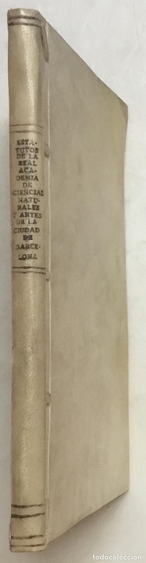 Libros antiguos: ESTATUTOS DE LA REAL ACADEMIA DE CIENCIAS NATURALES, Y ARTES DE LA CIUDAD DE BARCELONA. - Foto 4 - 123143840