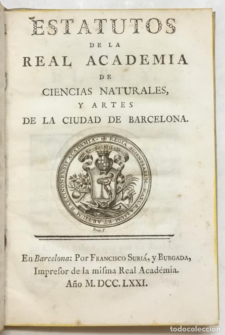 Libros antiguos: ESTATUTOS DE LA REAL ACADEMIA DE CIENCIAS NATURALES, Y ARTES DE LA CIUDAD DE BARCELONA. - Foto 2 - 123143840