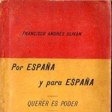 Libros antiguos: FRANCISCO ANDRÉS OLIVAN : POR ESPAÑA Y PARA ESPAÑA, QUERER ES PODER (VALPARAÍSO, CHILE, 1900). Lote 127830363