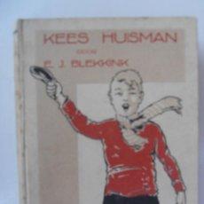 Libros antiguos: KESS HUISMAN DOOR E.J. BLEKKINK - AMSTERDAM 1926.. Lote 127849383
