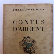 Libros antiguos: LOLA ANGLADA. CONTES D´ARGENT. 1934. Lote 127849883