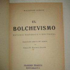 Libros antiguos: EL BOLCHEVISMO. ESTUDIO HISTÓRICO Y DOCTRINAL. - GURIAN, WALDEMAR. 1932.. Lote 123199207