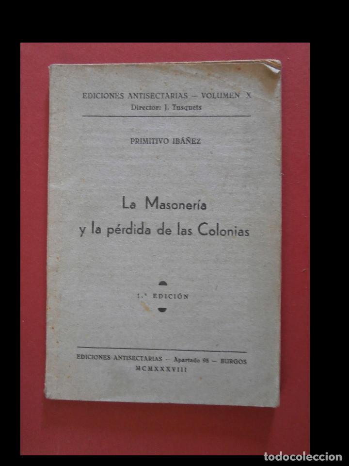 LA MASONERIA Y LA PÉRDIDA DE LAS COLONIAS. PRIMITIVO IBÁÑEZ (Libros Antiguos, Raros y Curiosos - Historia - Otros)
