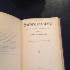 Libros antiguos: SOBREVIVIRE-JOAQUIN DICENTA,1914. Lote 127878755