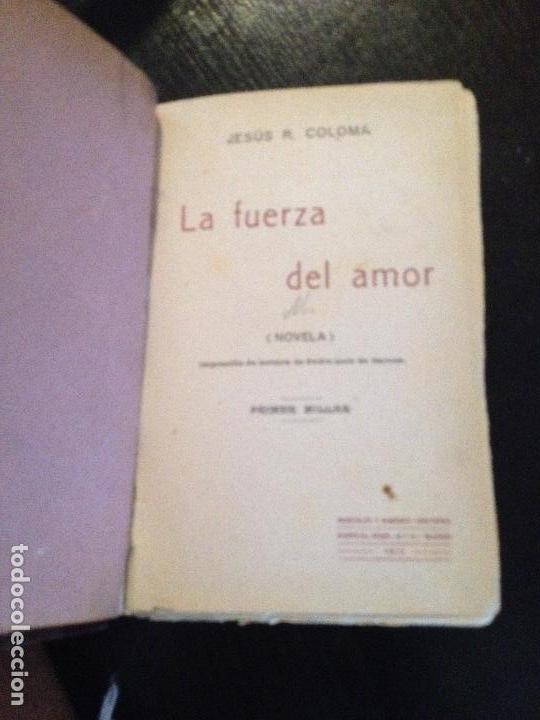 LA FUERZA DEL AMOR-JESUS R.COLOMA 1911 (Libros Antiguos, Raros y Curiosos - Pensamiento - Otros)