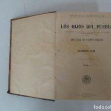Libros antiguos: LOS HIJOS DEL PUEBLO - EUGENIO SUE - HISTORIA DE VEINTE SIGLOS - EDITORIAL SOPENA . Lote 146826566