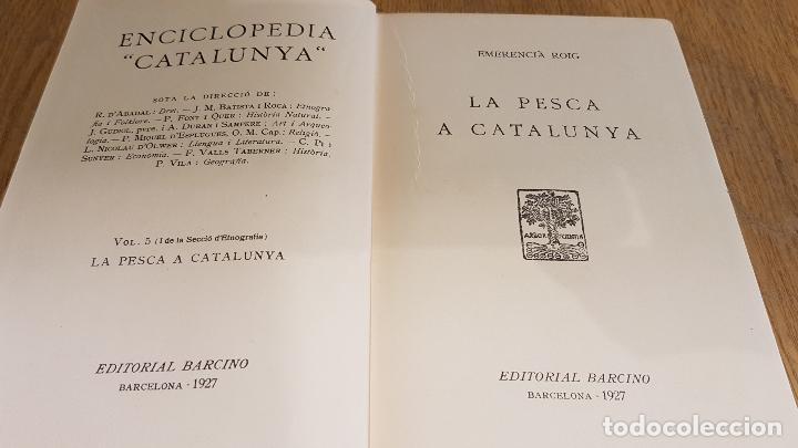 LA PESCA A CATALUNYA / EMERENCIÀ ROIG / EDITORIAL BARCINO - 1927 / BUENA CALIDAD. (Libros Antiguos, Raros y Curiosos - Ciencias, Manuales y Oficios - Otros)