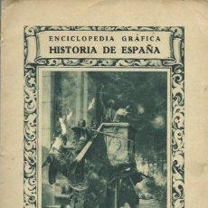 Libros antiguos: HISTORIA DE ESPAÑA, DE VICENTE CLAVEL. (ENCICLOPEDIA GRÁFICA. ED. CERVANTES, 1929). Lote 127910859