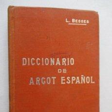 Libros antiguos: DICCIONARIO DEL ARGOT ESPAÑOL. LUIS BESSES. MANUALES SOLER LXV. Nº 65. Lote 159792866