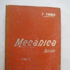 Libros antiguos: MANUAL DE MECÁNICA ELEMENTAL. FRANCISCO FORNER CARRATALÁ TOMO II. MANUALES SOLER. LXVIII. Nº68. Lote 127924423