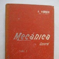 Libri antichi: MANUAL DE MECÁNICA ELEMENTAL. FRANCISCO FORNER CARRATALÁ TOMO I. MANUALES SOLER. LXVII. Nº6. Lote 127924495