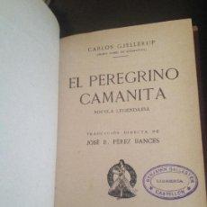 Libros antiguos: EL PEREGRINO CAMANITA, CARLOS GJELLERUP 1921. Lote 127925731