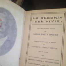 Libri antichi: LA ALEGRIA DE VIVIR-ORISON SWETT MARDEN 1921. Lote 127926579