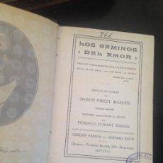 Libri antichi: LOS CAMINOS DEL AMOR-ORISON SWETT MARDEN,PRIMERA EDICION. Lote 127927015