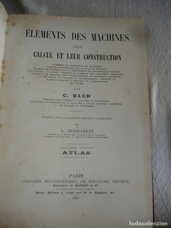 Libros antiguos: BACH, C.: ÉLÉMENTS DES MACHINES LEUR CALCUL ET LEUR CONSTRUCTION - Foto 2 - 127978647