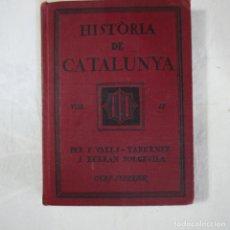 Libros antiguos: HISTÒRIA DE CATALUNYA. CURS SUPERIOR - FERRAN VALLS-TABERNER I FERRAN SOLDEVILA - 1923. Lote 127984547