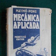 Libros antiguos: MECANICA APLICADA MAYMÓ-PONS 1943. Lote 128009863