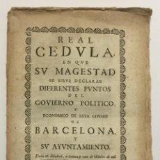 Libros antiguos: REAL CEDULA EN QUE SU MAGESTAD SE SIRVE DECLARAR DIFERENTES PUNTOS DEL GOVIERNO POLITICO Y ECONOMICO. Lote 123150208
