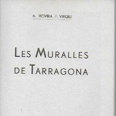 Libros antiguos: LES MURALLES DE TARRAGONA / A. ROVIRA I VIRGILI. TARRAGONA : AJUNTAMENT, 1933. 17X12 CM. 26P.. Lote 128037099