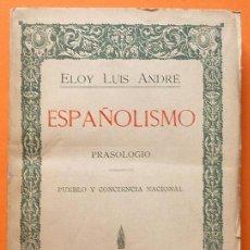 Libros antiguos: ESPAÑOLISMO. PRASOLOGIO - ELOY LUIS ANDRÉ - SUCESORES DE RIVADENEYRA - 1931 - INTONSO. Lote 128121635