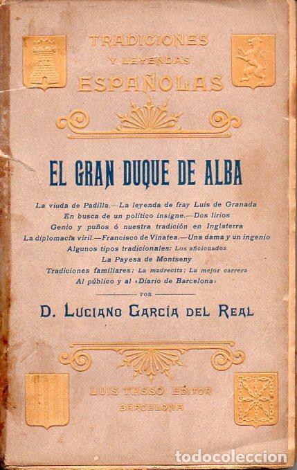 GARCÍA DEL REAL : EL GRAN DUQUE DE ALBA (LUIS TASSO, 1899) (Libros Antiguos, Raros y Curiosos - Historia - Otros)