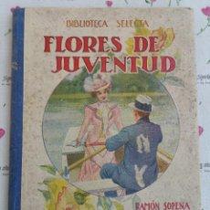 Libros antiguos: FLORES DE JUVENTUD Nº 3 COLECCIÓN BIBLIOTECA SELECTA EDITORIAL RAMÓN SOPENA. AÑO 1934. Lote 128134199