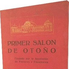Libros antiguos: PRIMER SALÓN DE OTOÑO. (MADRID, 1920) CATÁLOGO. 63 PAGS + LÁMINAS . Lote 155327544