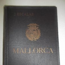 Libros antiguos: MALLORCA GUIA ILUSTRADA J ESCALAS 1933. Lote 128153651