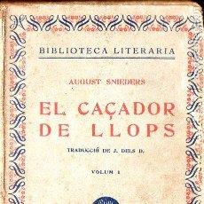 Libros antiguos: AUGIST SNIEDERS : EL CAÇADOR DE LLOPS VOLUM I (LLIB. CATALÒNIA, 1931) CATALÁN. Lote 128160431
