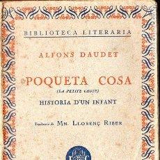 Libros antiguos: ALFONS DAUDET : POQUETA COSA VOL. I (LLIB. CATALÒNIA, 1929) CATALÁN. Lote 128160731