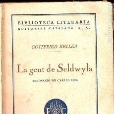 Libros antiguos: GOTTFRIED KELLER : LA GENT DE SELDWYLA (LLIB. CATALÒNIA, 1925) CATALÁN. Lote 128160855