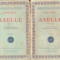 Libros antiguos: PIERRE BENOIT : AXELLE - DOS TOMOS (LLIB. CATALÒNIA, C. 1930) CATALÁN. Lote 128161191